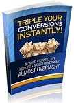 Triple Your Conversions Instantly - PLR